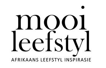 Mooi Leefstyl - Afrikaans Leefstyl Inspirasie